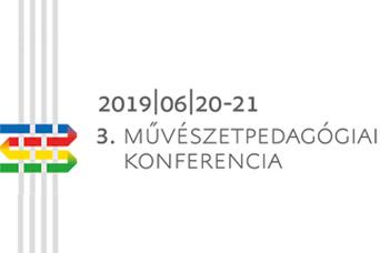 3. Művészetpedagógiai Konferencia – MPK 2019